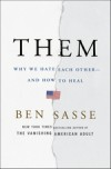 Them: Why We Hate Each Other--and How to Heal - Ben Sasse