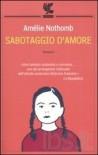 Sabotaggio d'amore - Amélie Nothomb, Alessandro Grilli