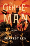 The Gentleman: A Novel - Leo E. Forrest