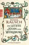Die letzte Jüdin von Würzburg - Roman Rausch