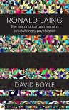 Ronald Laing: The rise and fall and rise of a radical psychiatrist - David Boyle