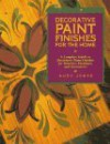 Decorative Paint Finishes for the Home: A Complete Guide to Decorative Paint Finishes for Interiors, Furniture, and Accessories (Watson-Guptill Crafts) - Andy B. Jones