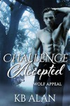 Challenge Accepted (Wolf Appeal #2) - KB Alan, KB Alan