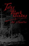 Tales From Black Oceans - M. Chandler