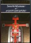 Światło Wschodu w przestrzeni gotyku - praca zbiorowa, Katarzyna Pasławska-Iwanczewska
