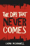 The Day That Never comes (The Dublin Trilogy Book 2) - Caimh McDonnell