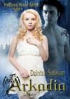 Arkadia (Halfway House Series Book 1) - Dzintra Sullivan