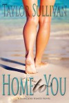 Home to You (Suspicious Hearts #1) - Taylor Sullivan