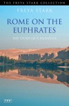 Rome on the Euphrates: The Story of a Frontier - Freya Stark