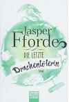 Die letzte Drachentöterin - Isabel Bogdan, Jasper Fforde