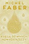 Ksiega dziwnych nowych rzeczy - Michel Faber