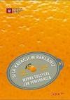 Siła kreacji w reklamie. Marka soczysta jak pomarańcza - Pat Fallon, Fred Senn