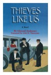 Thieves Like Us: A Novel - Edward Anderson