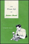 The Private Life of James Bond - David R. Contosta