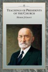 Teachings of the Presidents of the Church: Heber J. Grant - The Church of Jesus Christ of Latter-day Saints, Heber J. Grant
