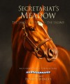 Secretariat's Meadow - Kate Chenery Tweedy, Leeanne Ladin, Wayne Dementi