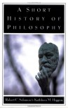 A Short History of Philosophy - Robert C. Soloman, Kathleen Marie Higgins