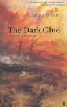 The Dark Clue - James Wilson