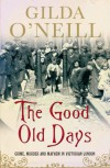 The Good Old Days: Crime, Murder and Mayhem in Victorian London - Gilda O'Neill
