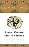 Bertie Wooster Sees It Through - P.G. Wodehouse