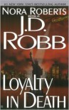 Loyalty in Death (In Death Series #9) - J. D. Robb, Nora Roberts