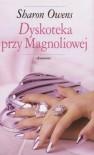 Dyskoteka przy Magnoliowej - Sharon Owens