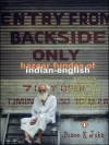 Entry from Backside Only: Hazaar Fundas of Indian-English - Binoo K. John