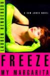 Freeze My Margarita: A Sam Jones Novel - Lauren Henderson