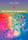 The Promise of Happiness - Sara Ahmed
