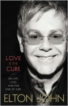 Love is the Cure: On life, loss and the end of AIDS - Elton John
