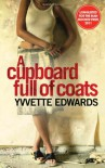 A Cupboard Full of Coats - Yvvette Edwards