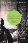 A Glimpse of Nothingness: Experiences in an American Zen Community - Janwillem van de Wetering