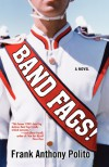 Band Fags! - Frank Anthony Polito