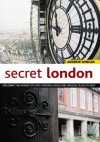 Secret London: Exploring the Hidden City with Original Walks and Unusual Places to Visit - Andrew Duncan