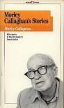 Morley Callaghan's Stories - Morley Callaghan