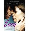 Easy [ EASY ] By Webber, Tammara ( Author )Nov-06-2012 Paperback - Tammara Webber