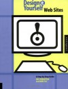Design-It-Yourself: Web Sites: A Step-by-Step Guide - Avi Itzkovitvch, Avi Itzkovitch, Adam Till