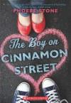 The Boy on Cinnamon Street - Phoebe Stone