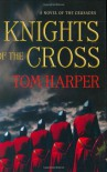 Knights of the Cross - Tom Harper
