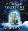 Angelopolis - Danielle Trussoni