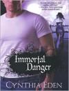 Immortal Danger (Night Watch, #0.5) - Cynthia Eden