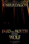 Into the Mouth of the Wolf - Joshua Dagon