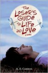 The Loser's Guide to Life and Love - A.E. Cannon