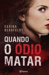 Quando o Ódio Matar - Carina Bergfeldt