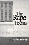 The Rape Poems - Frances Driscoll