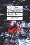 Buddy Holly żyje i pozdrawia z ganimedesa - Bradley Denton