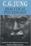 Analytical Psychology, Its Theory and Practice: The Tavistock Lectures - C.G. Jung