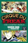 Cirque Du Freak: The Manga, Vol. 6: The Vampire Prince - Darren Shan
