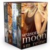 Seasons of the Moon Series, Books 1-4: Six Moon Summer, All Hallows' Moon, Long Night Moon, and Gray Moon Rising - SM Reine