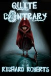Quite Contrary - Richard  Roberts